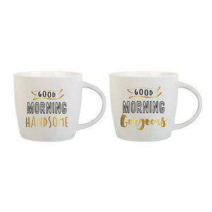 Good Morning Handsome, Gorgeous Set of 2 Mugs