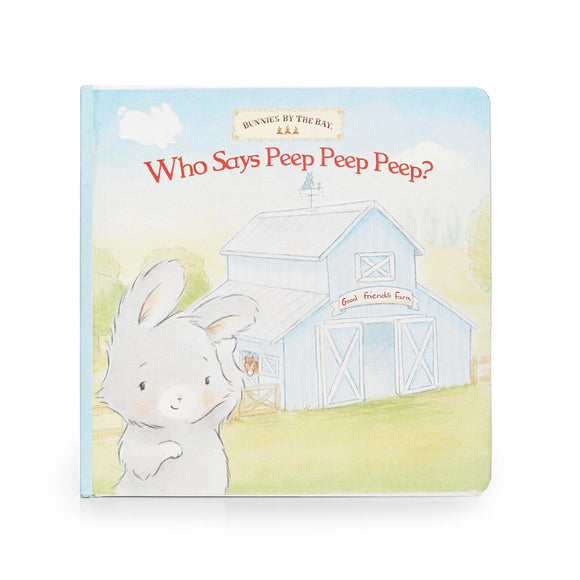 Who Says Peep Peep Peep? Board Book by Bunnies by the Bay