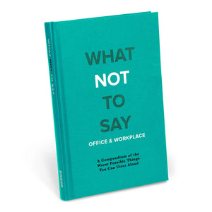 What Not to Say: Office & Workplace Gift Book
