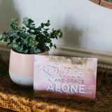 Grace and Grace Alone Sweet Grace Easel Sachet