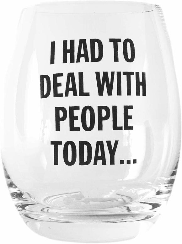 I Had to Deal with People Today Wine Glass