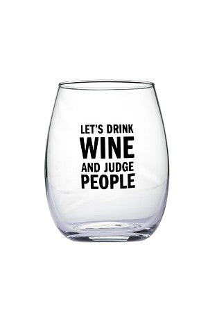 Let's Drink Wine & Judge People Glass