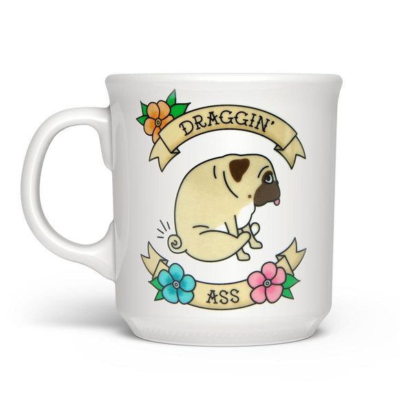 Draggin' Ass - Pug Dog Mug