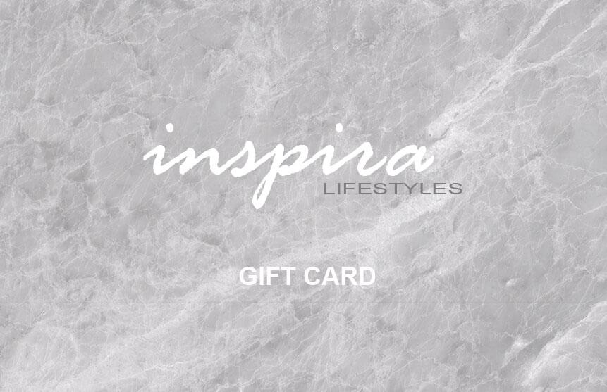 INSPIRA LIFESTYLES - Inspira Lifestyles Gift Card - BIRTHDAY, BIRTHDAY PRESENT, CHAIRS, CHRISTMAS, DECOR, GIFT, GIFT CARD, HARDWARE, HOUSEWARMING, LIGHTING, OFFICE, SHOWER, SOFTGOODS, TABLEWARE, WEDDING