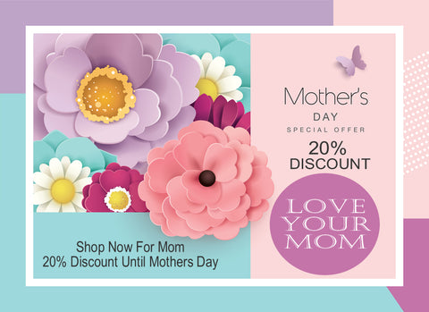 Mothers Days Discount 20%
