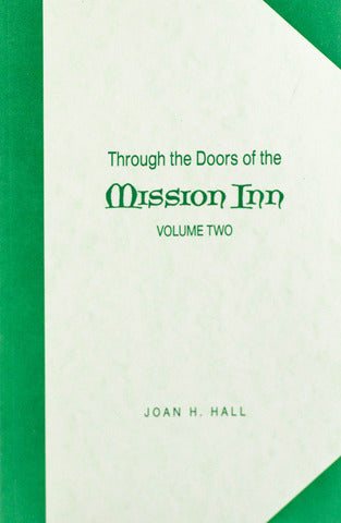 Through the Doors of the Mission Inn Vol 2