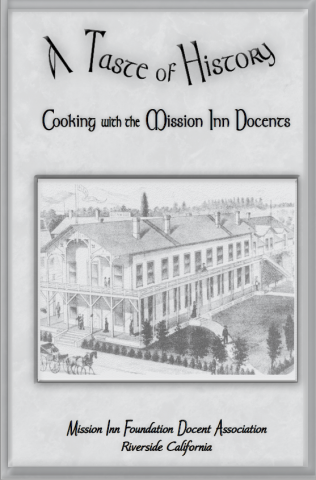A Taste of History Cookbook-Cooking with the Mission Inn Docents