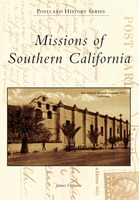 Missions of Southern California Postcard History Series Book