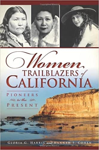 Women Trailblazers of California: Pioneers to the Presen