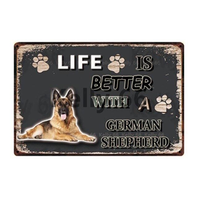 Dog Sign Life Better With German Shepherd