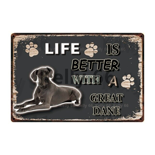 Dog Sign Life Better With Great Dane