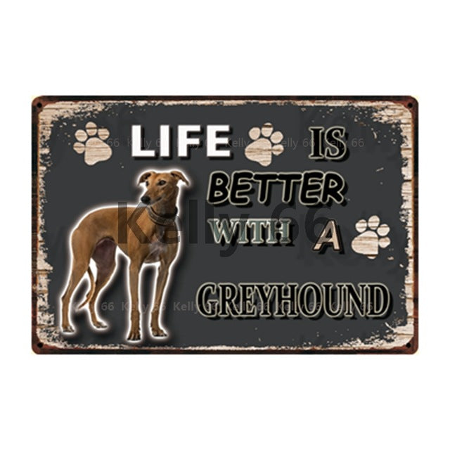 Dog Sign Life Better With Greyhound
