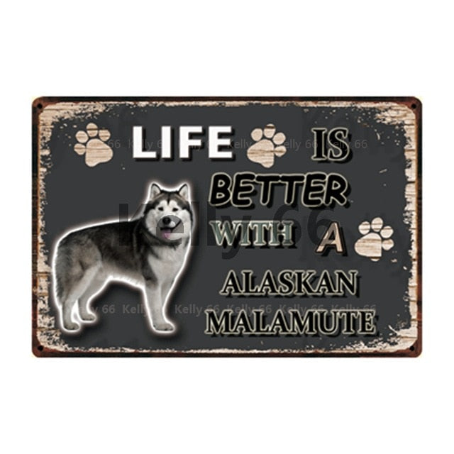 Dog Sign Life Better With Malamute