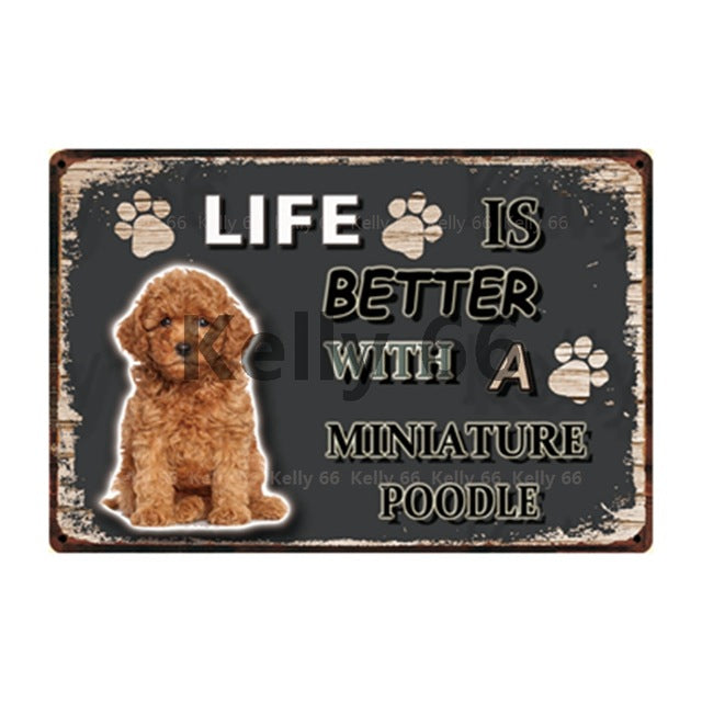 Dog Sign Life Better With Miniature Poodle