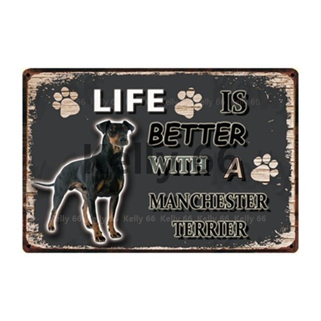 Dog Sign Life Better With Manchester Terrier