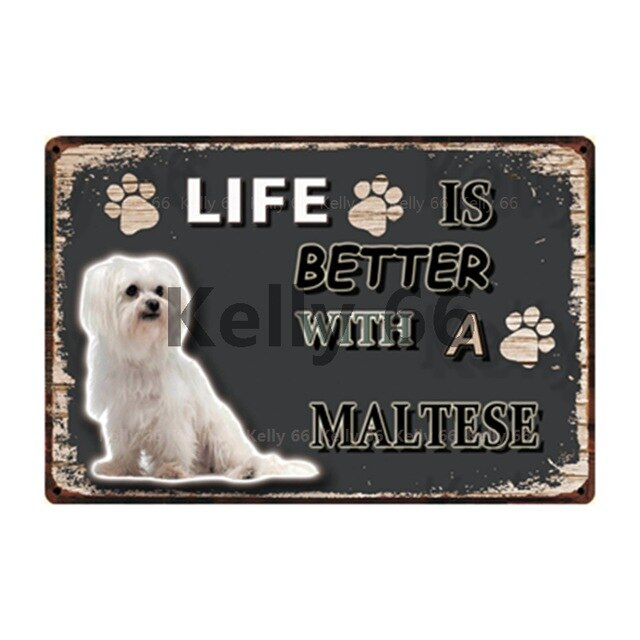 Dog Sign Life Better With Maltese