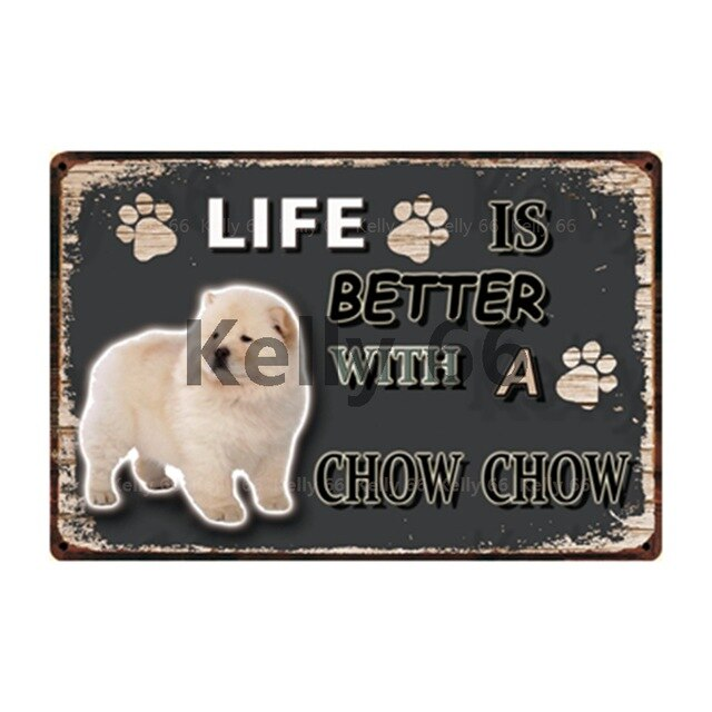 Dog Sign Life Better With Chow Chow