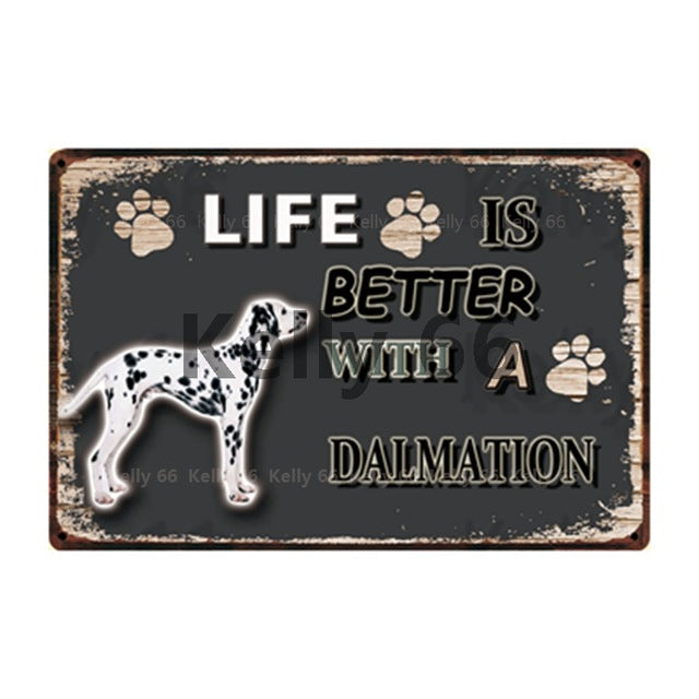 Dog Sign Life Better With Dalmation