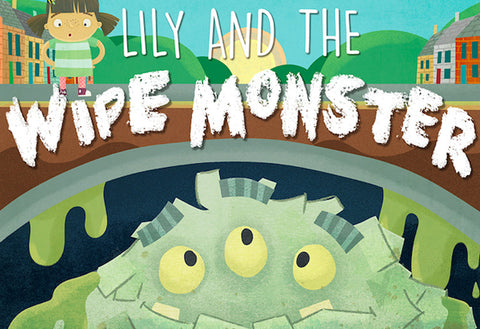 Lily and the Wipe Monster