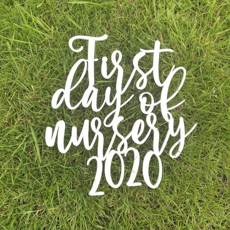First Day of Nursery/School 2020 Photo Sign
