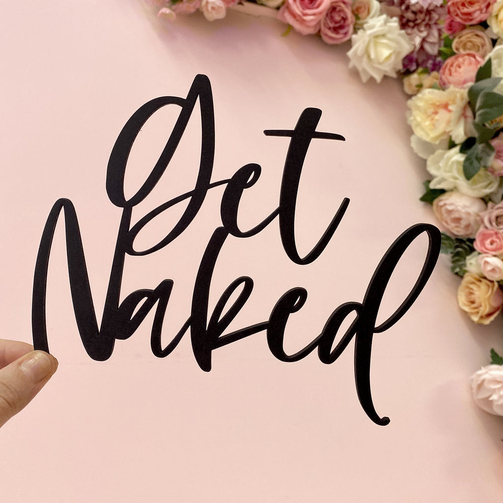 GET NAKED Wooden sign