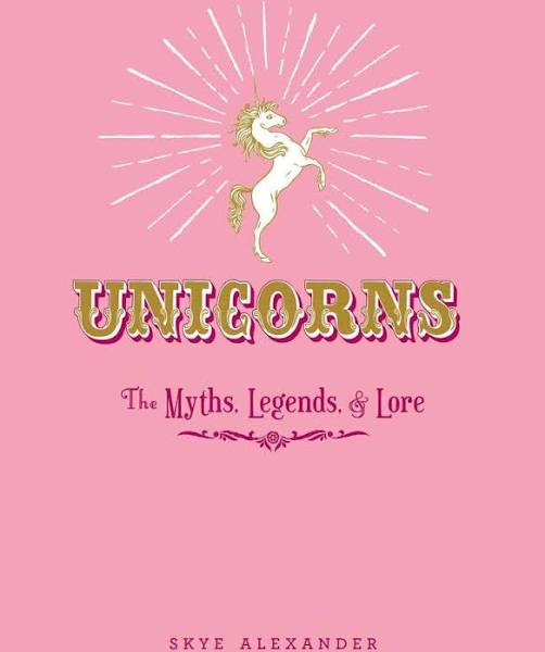 Book: unicorns, the myths, legends and lore