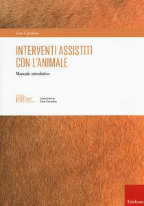 Interventi Assistiti Con L`Animale. Manuale Introduttivo