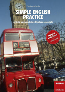 Simple English Practice  Attivita` Per Consolidare L`Inglese Essenziale