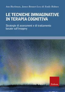 Tecniche Immaginative In Terapia Cognitiva. Strategie Di Assessment E Di Trattamento Basate Sull...