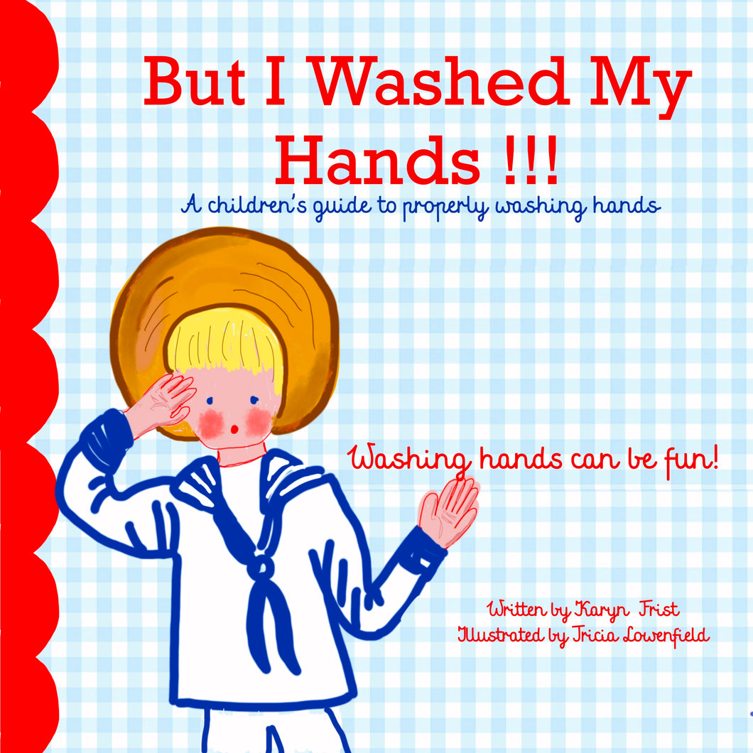 But I Washed My Hands! Book