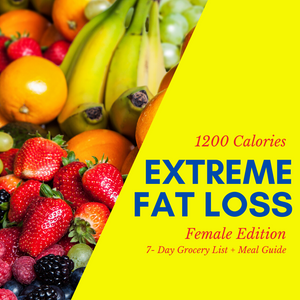Extreme Fat Loss Grocery List & Meal Guide (Female)