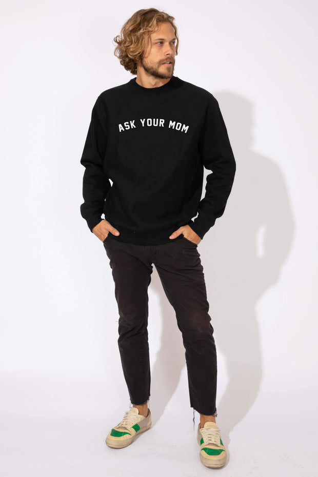 MENS ASK YOUR MOM SWEATSHIRT