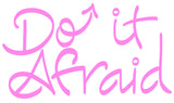 Do It Afraid Printable Reminder in 10 Colors!