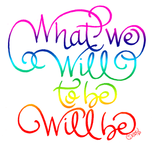 What We Will To Be Will Be Reminder Printable in 2 Colors!