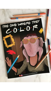 Unofficial Friends Coloring Book - The One Where They Color