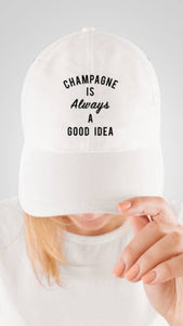 Champagne is Always a Good Idea Hat