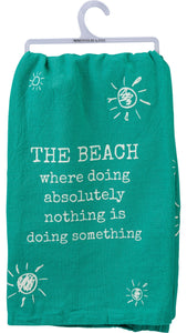 Doing Nothing is Something at the Beach Tea Towel