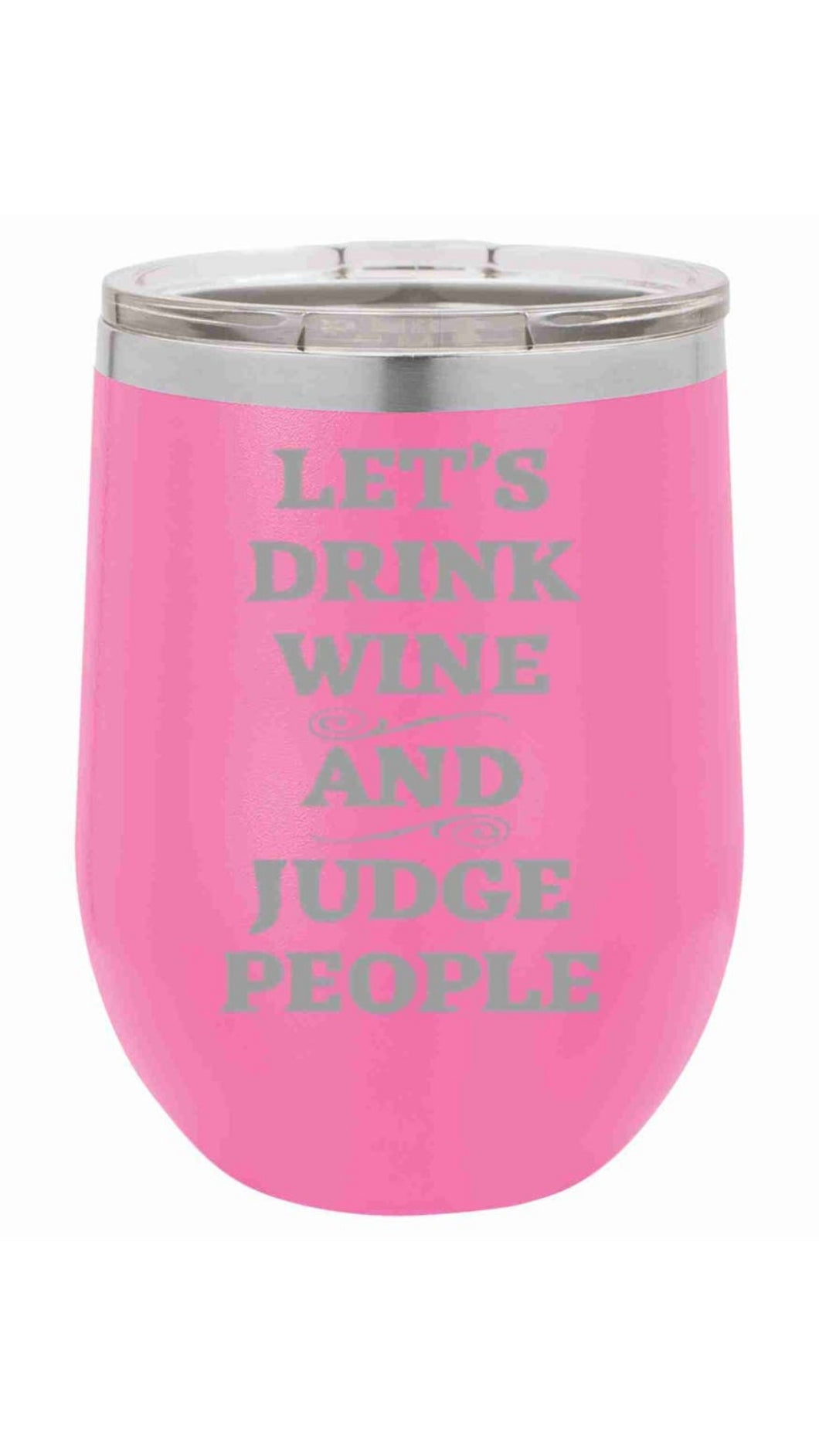 Judge People with Wine Stemless