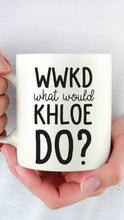 Load image into Gallery viewer, What would Khloe do? Mug