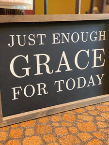 Just Enough Grace Framed Saying