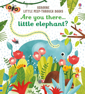Are you there little elephant? - Little peep-through books