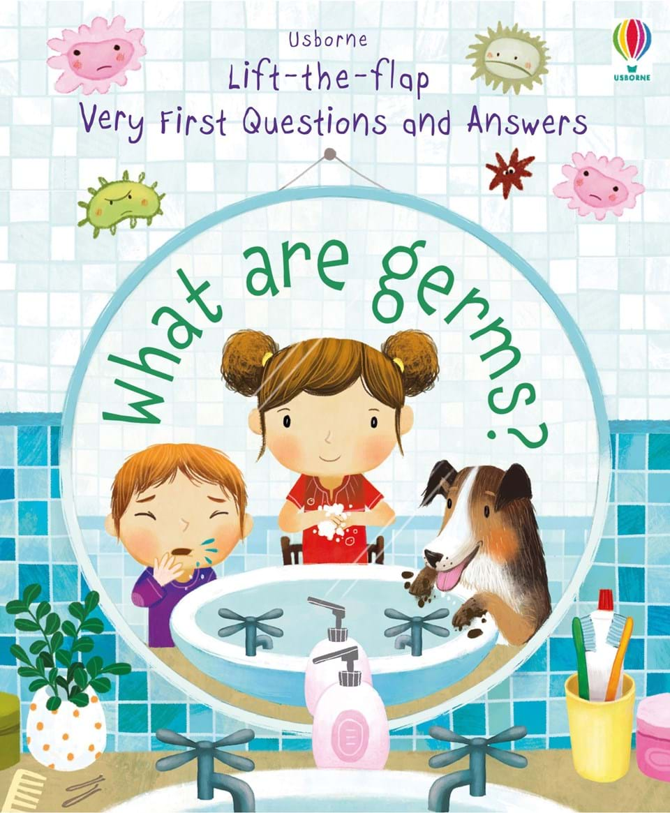What are germs? - Lift-the-flap very first Q&A