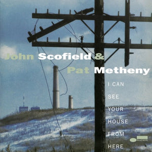 Scofield, John & Pat Metheny - I Can See Your House From Here (2LP/Tone Poet Series)
