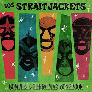 Los Straitjackets - Complete Christmas Songbook
