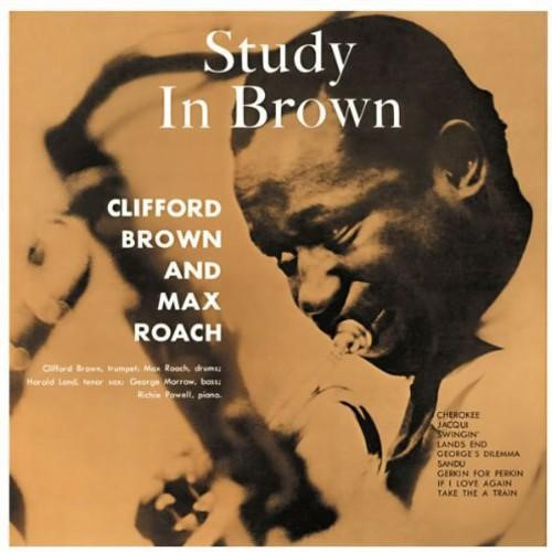 Brown, Clifford And Max Roach - Study In Brown