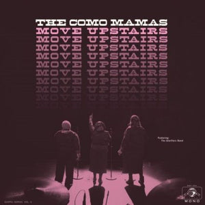 Como Mamas - Move Upstairs