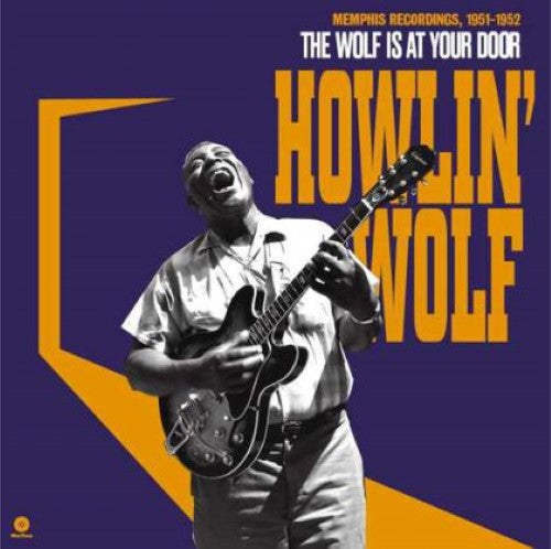 Howlin' Wolf - The Wolf Is At Your Door: Memphis Recordings, 1951-1952