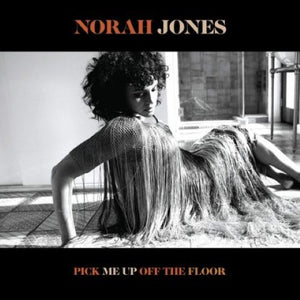 Jones, Norah - Pick Me Up Off The Floor