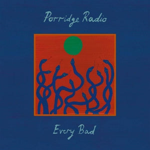Porridge Radio - Every Bad