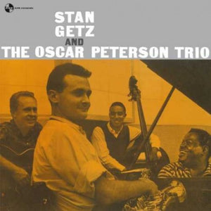 Getz, Stan - Stan Getz And The Oscar Peterson Trio